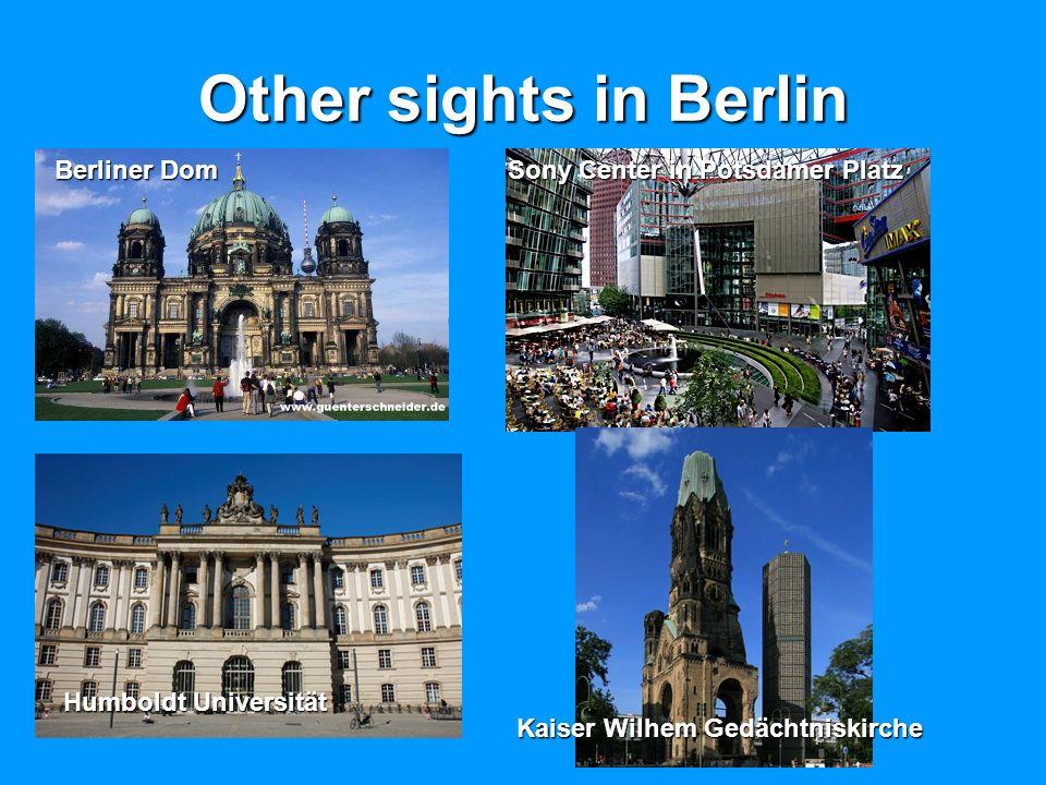 Other sights in Berlin Berliner Dom Sony Center in Potsdamer Platz