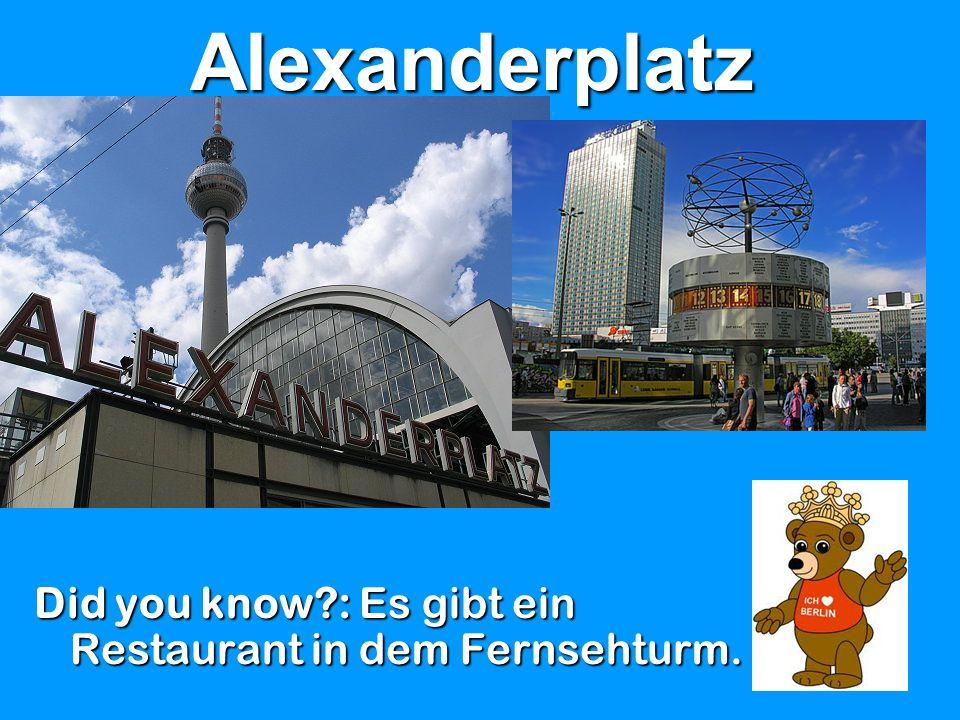 Alexanderplatz Did you know : Es gibt ein Restaurant in dem Fernsehturm.