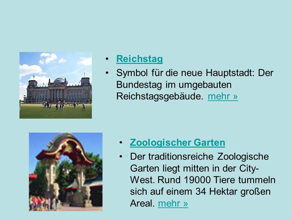 Reichstag Symbol für die neue Hauptstadt: Der Bundestag im umgebauten Reichstagsgebäude. mehr » Zoologischer Garten.