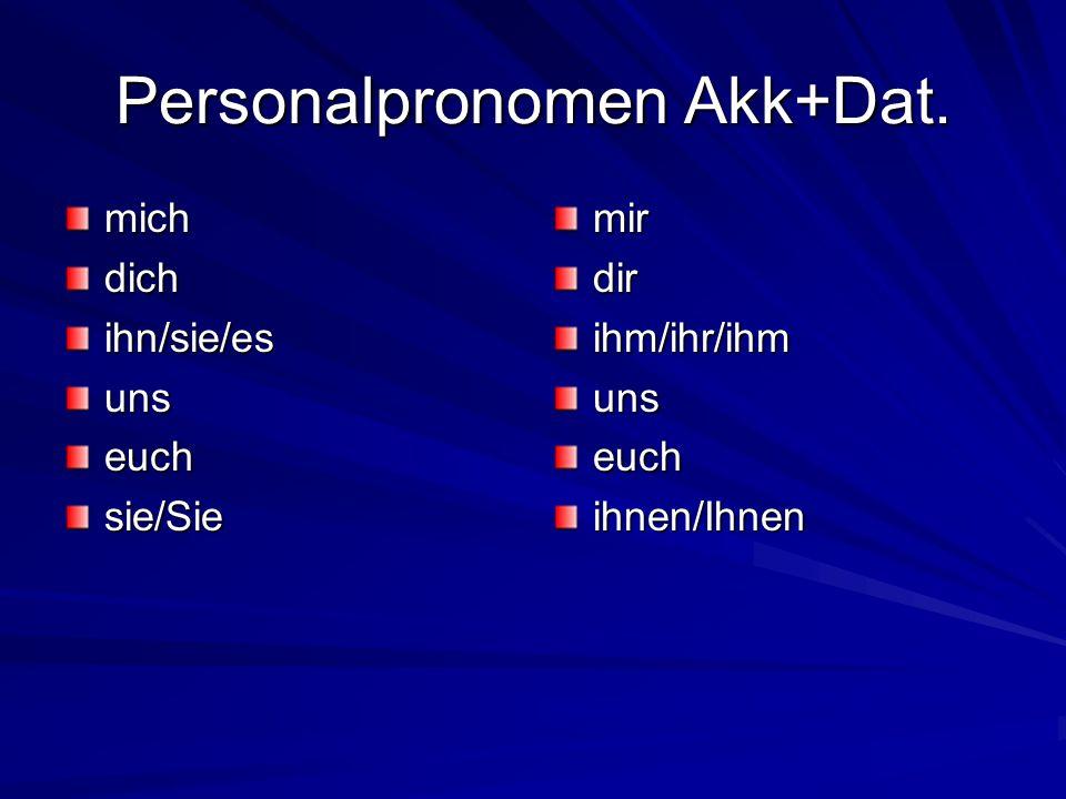 Personalpronomen Akk+Dat.
