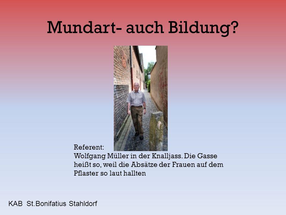 Mundart- auch Bildung Referent: