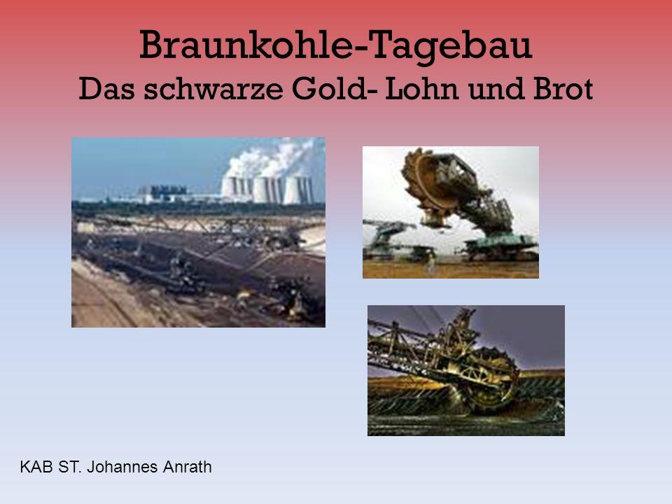 Braunkohle-Tagebau Das schwarze Gold- Lohn und Brot