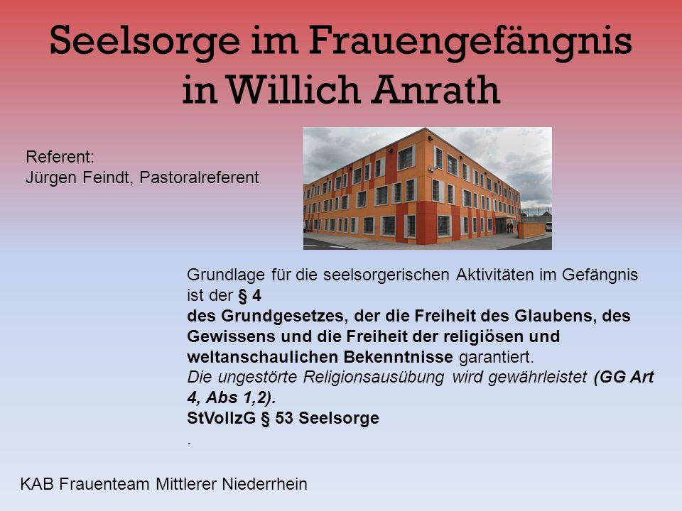 Seelsorge im Frauengefängnis in Willich Anrath