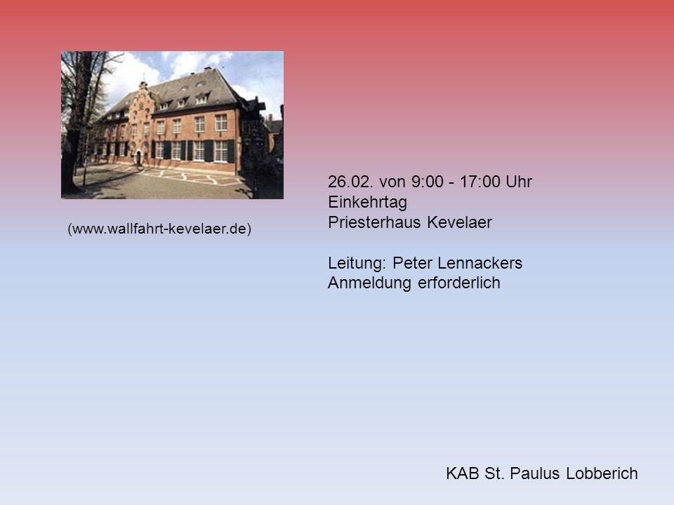 Priesterhaus Kevelaer Leitung: Peter Lennackers Anmeldung erforderlich