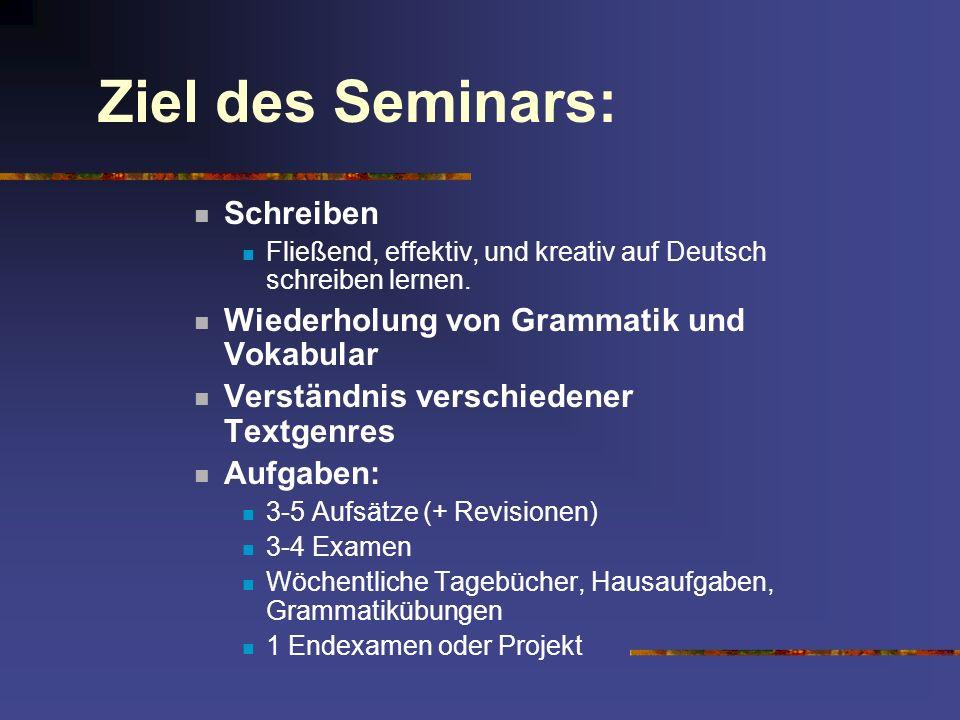 Ziel des Seminars: Schreiben Wiederholung von Grammatik und Vokabular