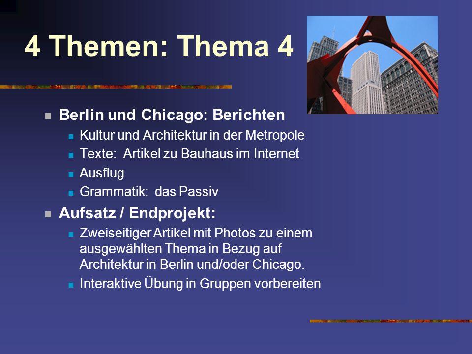 4 Themen: Thema 4 Berlin und Chicago: Berichten Aufsatz / Endprojekt: