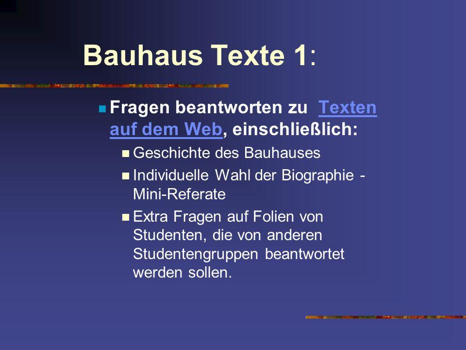 Bauhaus Texte 1: Fragen beantworten zu Texten auf dem Web, einschließlich: Geschichte des Bauhauses.