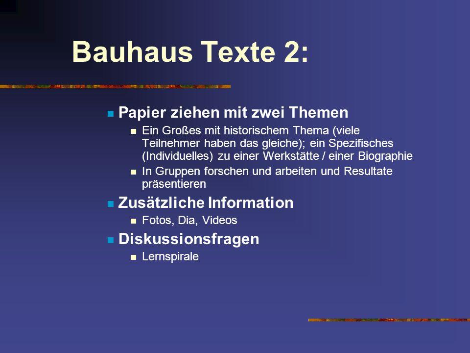 Bauhaus Texte 2: Papier ziehen mit zwei Themen Zusätzliche Information