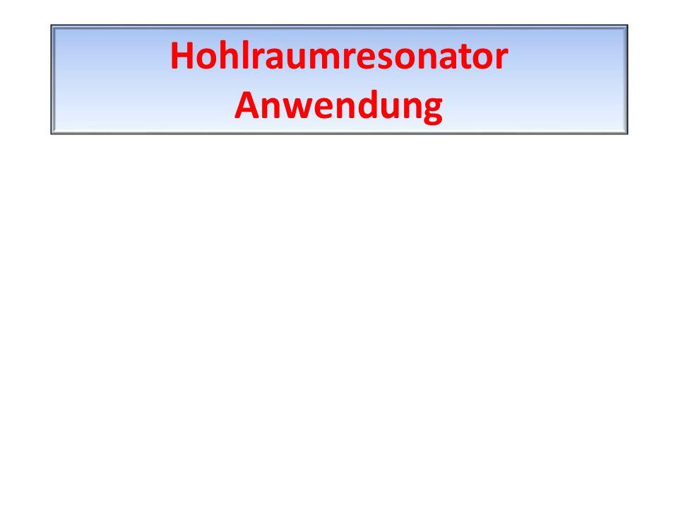 Hohlraumresonator Anwendung
