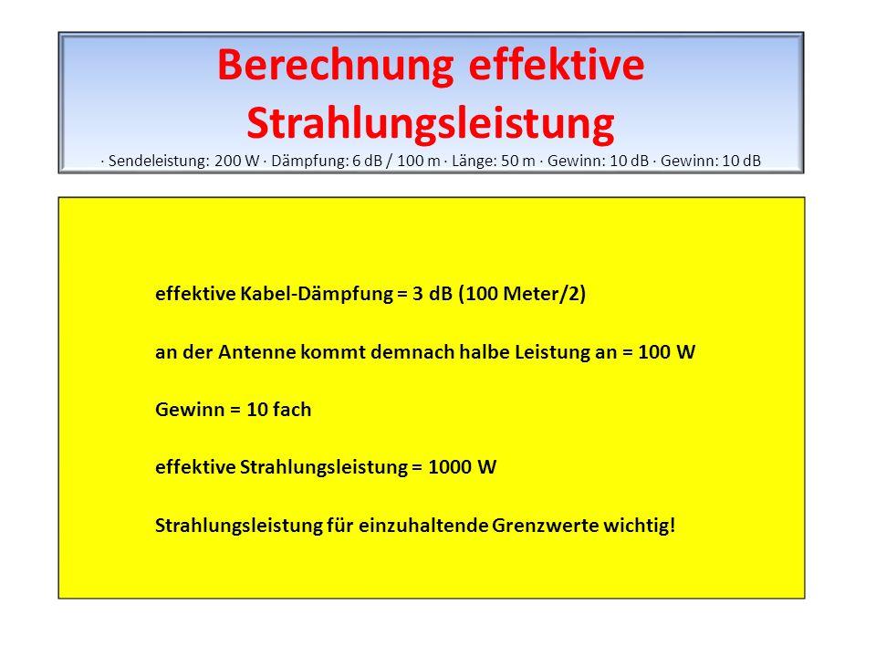 Berechnung effektive Strahlungsleistung · Sendeleistung: 200 W · Dämpfung: 6 dB / 100 m · Länge: 50 m · Gewinn: 10 dB · Gewinn: 10 dB