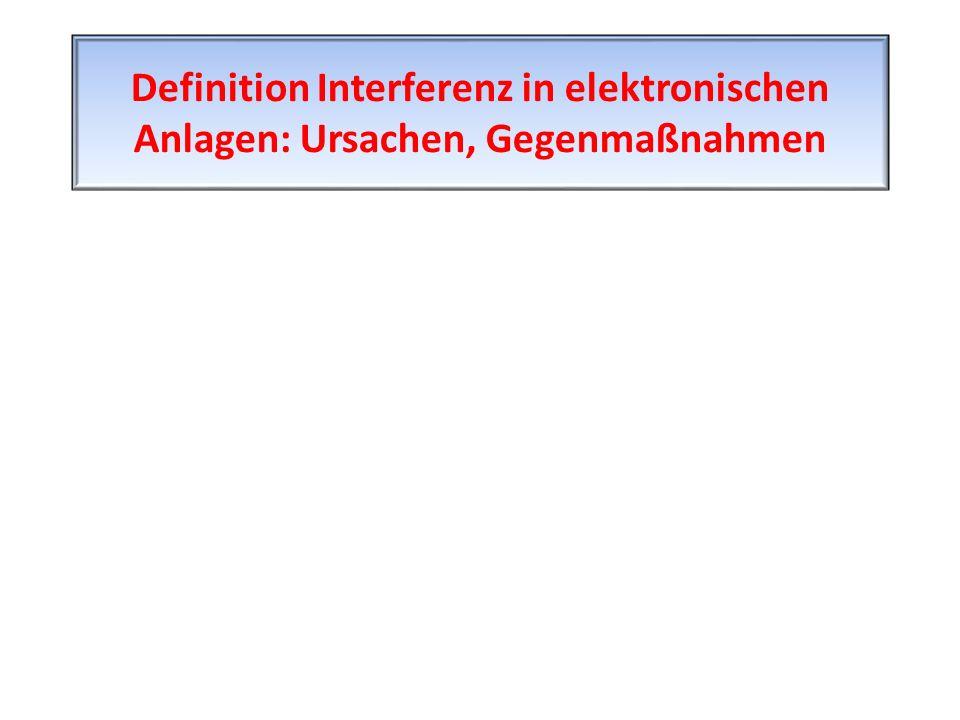 Definition Interferenz in elektronischen Anlagen: Ursachen, Gegenmaßnahmen
