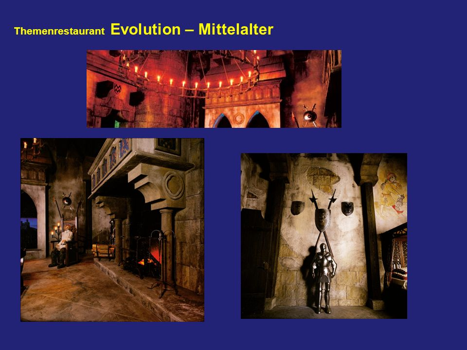 Themenrestaurant Evolution – Mittelalter