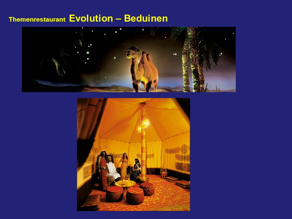 Themenrestaurant Evolution – Beduinen