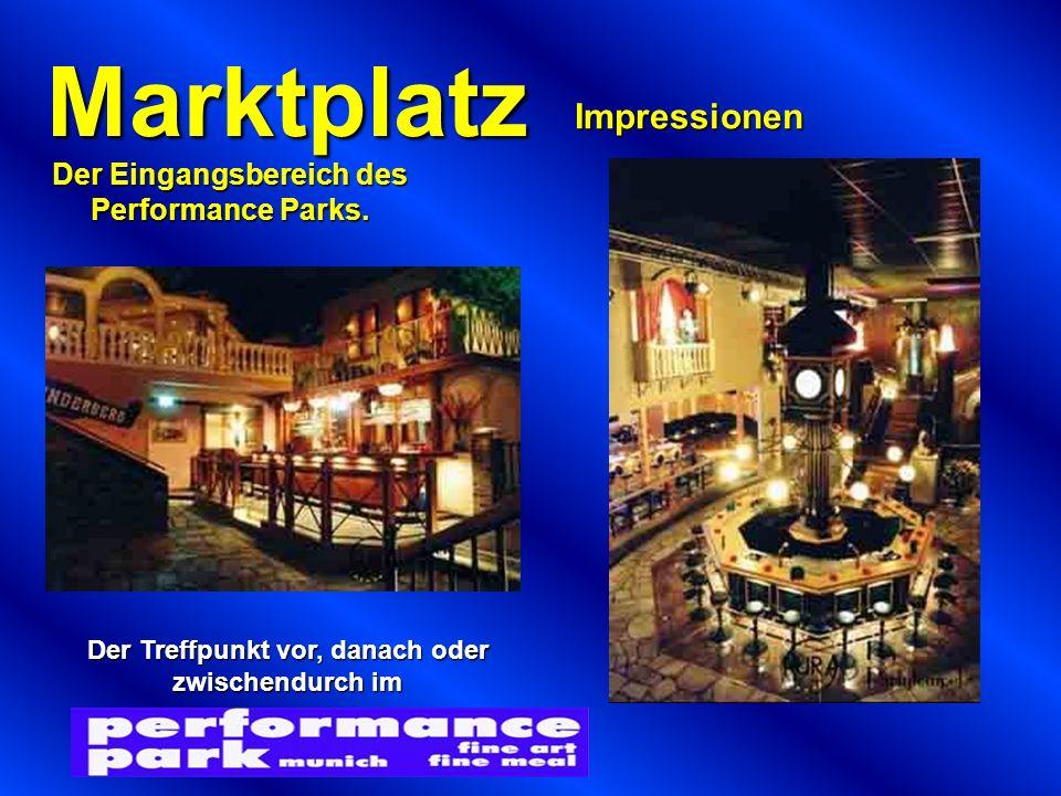 Marktplatz Impressionen Der Eingangsbereich des Performance Parks.