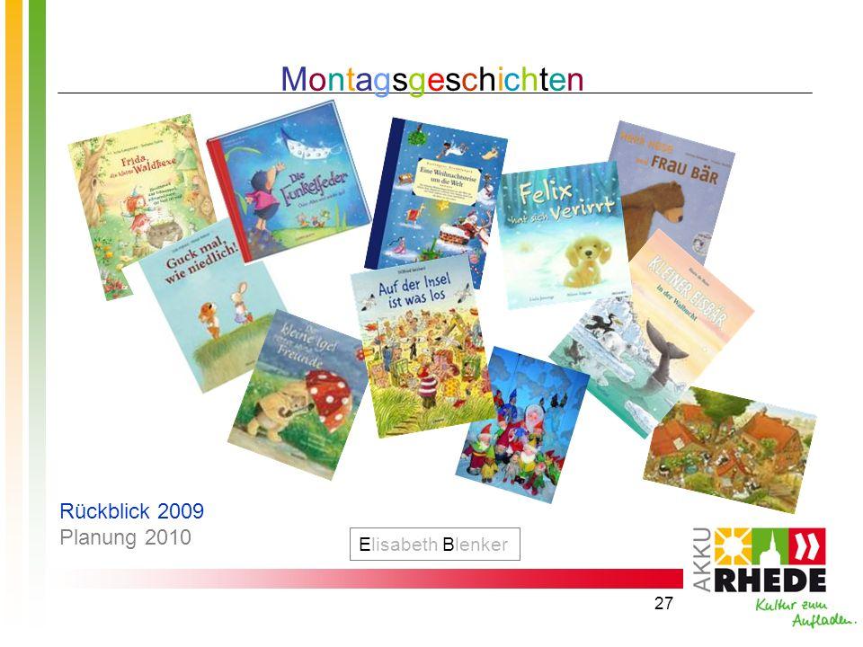 Montagsgeschichten Rückblick 2009 Planung 2010 Elisabeth Blenker