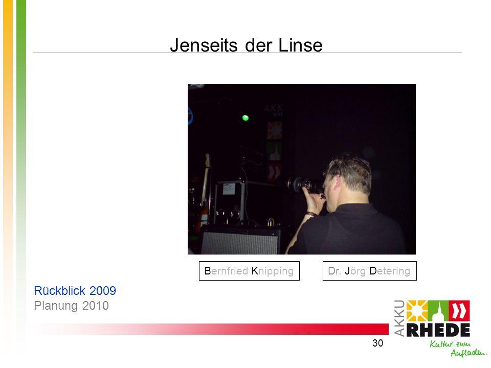 Jenseits der Linse Rückblick 2009 Planung 2010 Bernfried Knipping