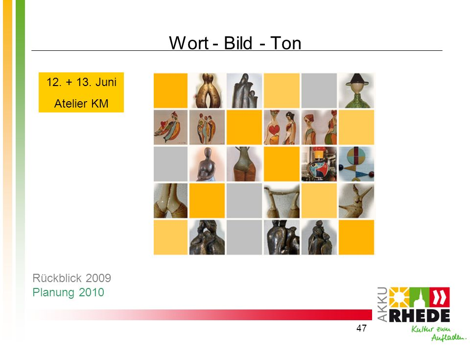 Wort - Bild - Ton 12. + 13. Juni Atelier KM