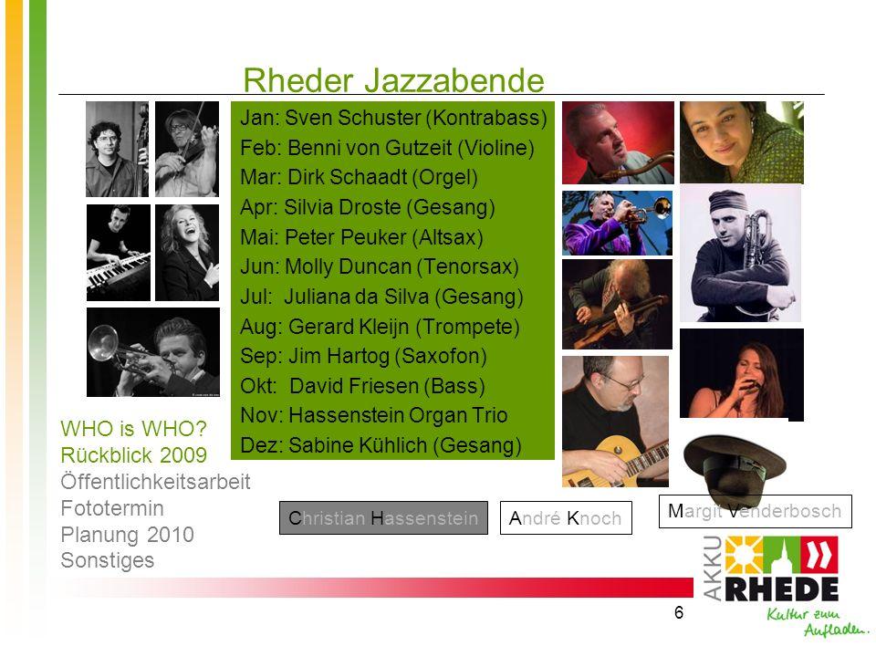 Rheder Jazzabende Jan: Sven Schuster (Kontrabass) Feb: Benni von Gutzeit (Violine) Mar: Dirk Schaadt (Orgel)