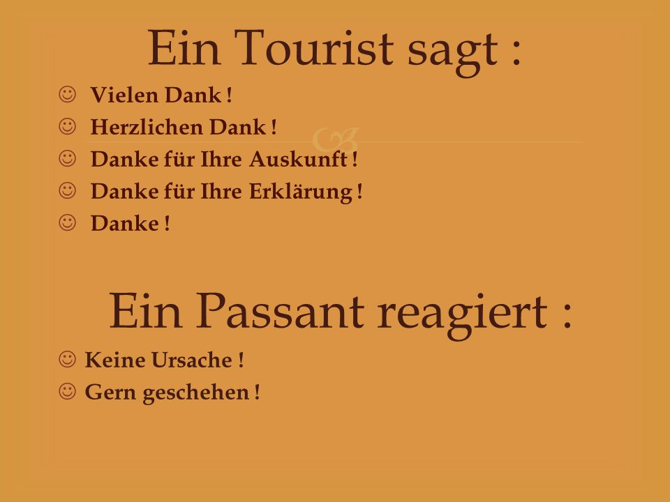 Ein Tourist sagt : Ein Passant reagiert : Vielen Dank !