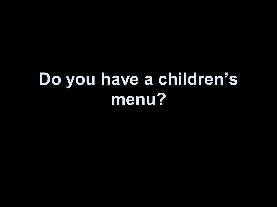 Do you have a children's menu