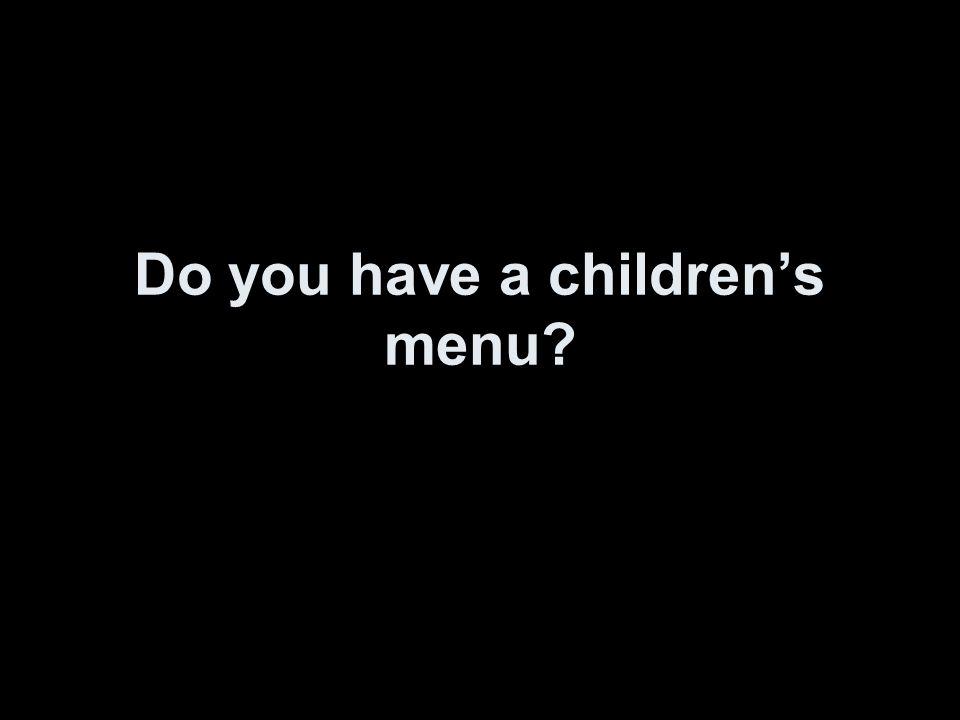 Do you have a children's menu