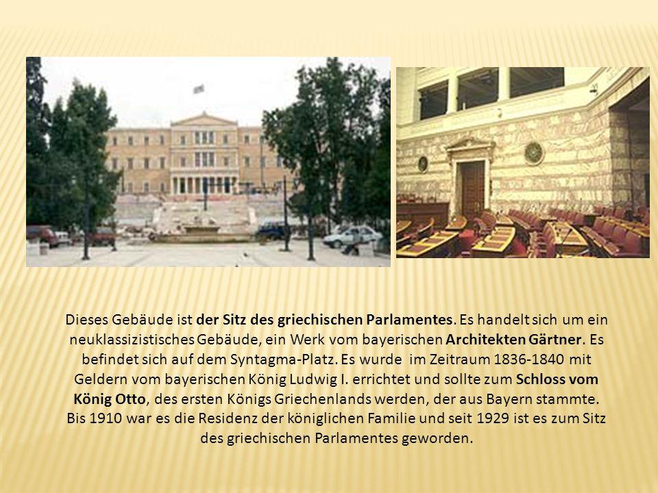 Dieses Gebäude ist der Sitz des griechischen Parlamentes