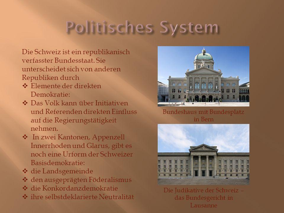 Politisches System Die Schweiz ist ein republikanisch verfasster Bundesstaat. Sie unterscheidet sich von anderen Republiken durch.
