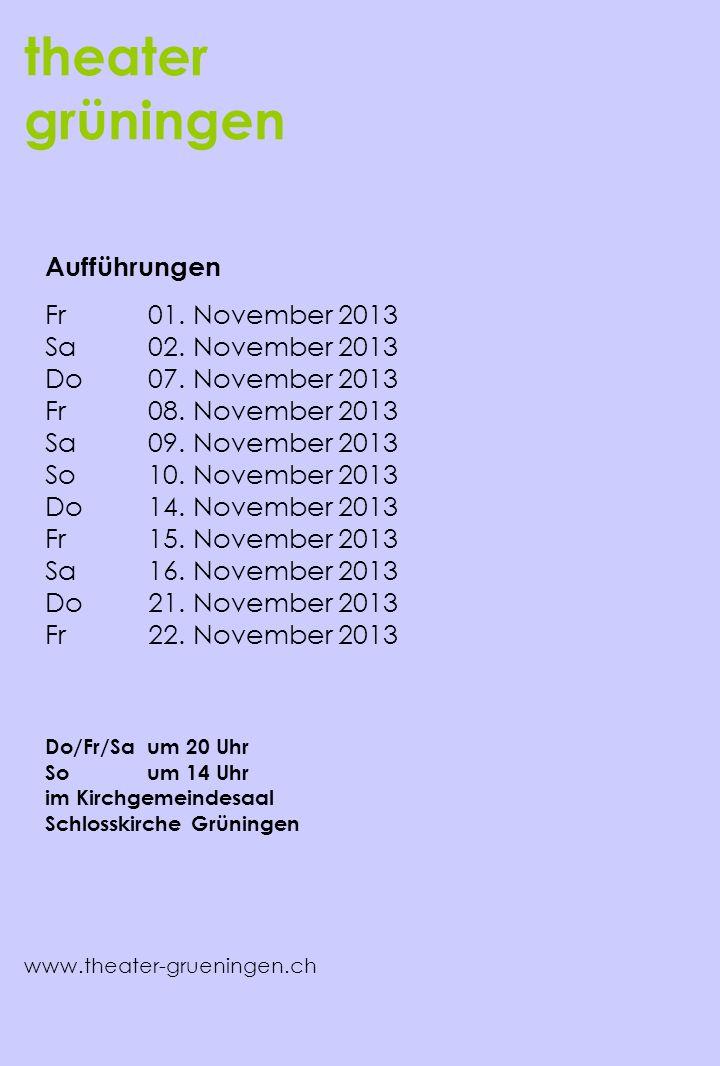 theater grüningen Aufführungen Fr 01. November 2013
