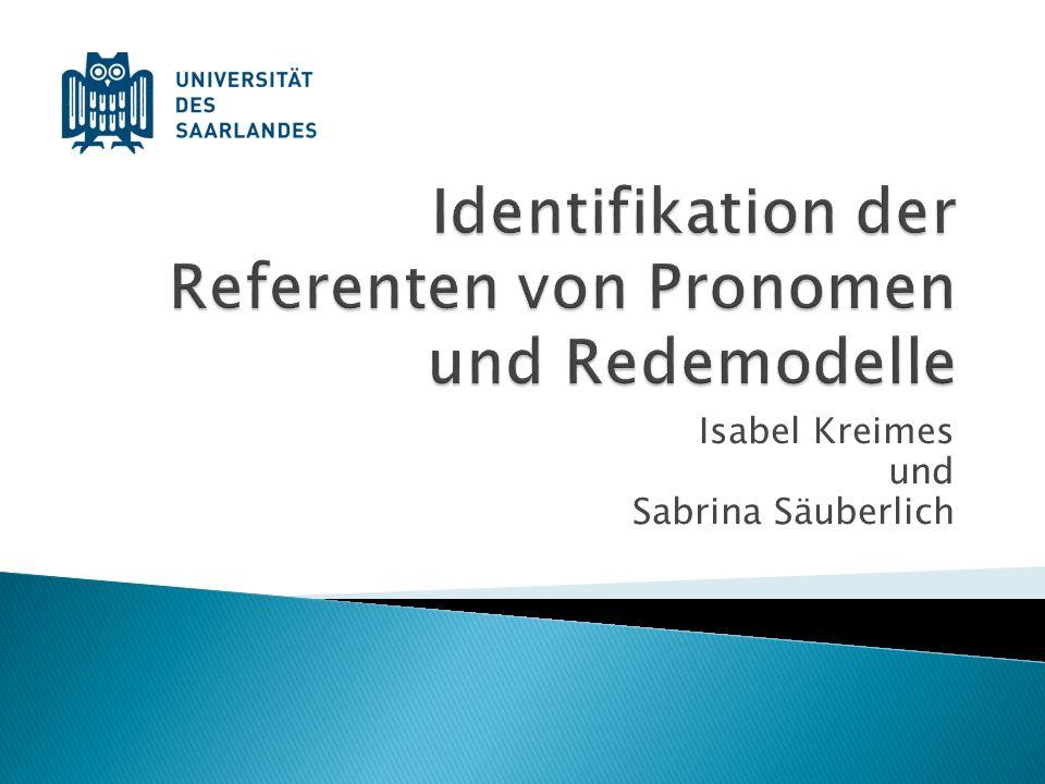 Identifikation der Referenten von Pronomen und Redemodelle
