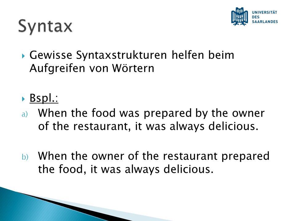 Syntax Gewisse Syntaxstrukturen helfen beim Aufgreifen von Wörtern