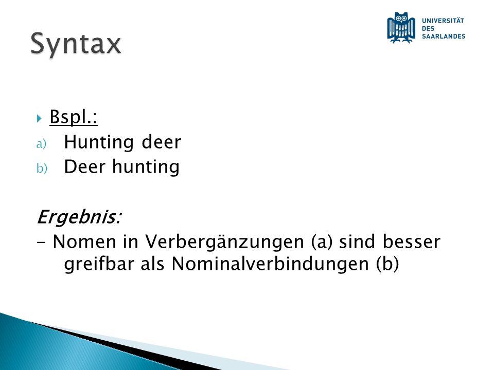 Syntax Bspl.: Hunting deer Deer hunting Ergebnis: