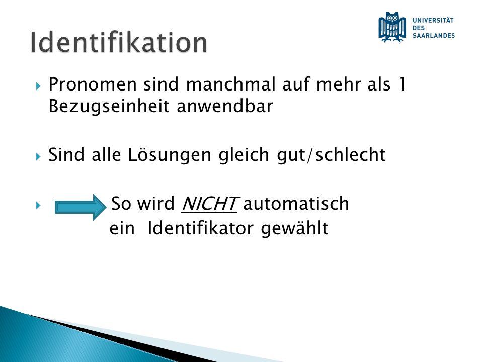 Identifikation Pronomen sind manchmal auf mehr als 1 Bezugseinheit anwendbar. Sind alle Lösungen gleich gut/schlecht.