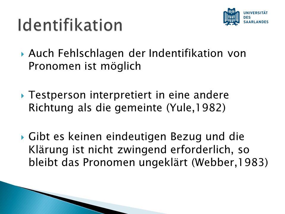 Identifikation Auch Fehlschlagen der Indentifikation von Pronomen ist möglich.
