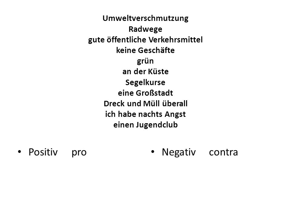 Positiv pro Negativ contra