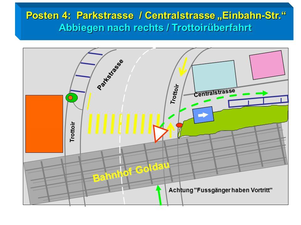 """Posten 4: Parkstrasse / Centralstrasse """"Einbahn-Str."""