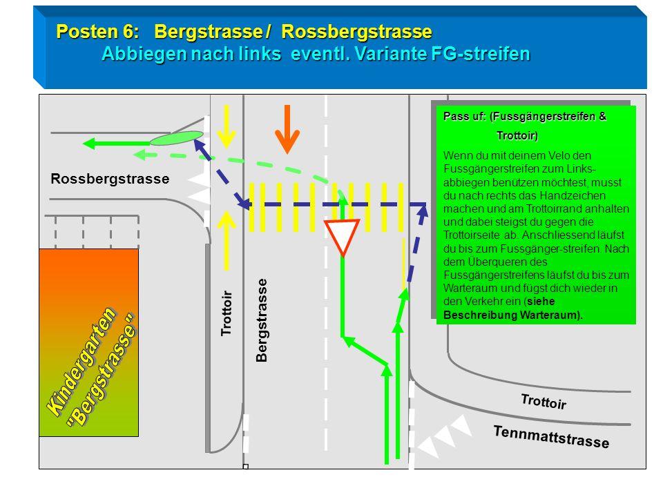 Posten 6: Bergstrasse / Rossbergstrasse