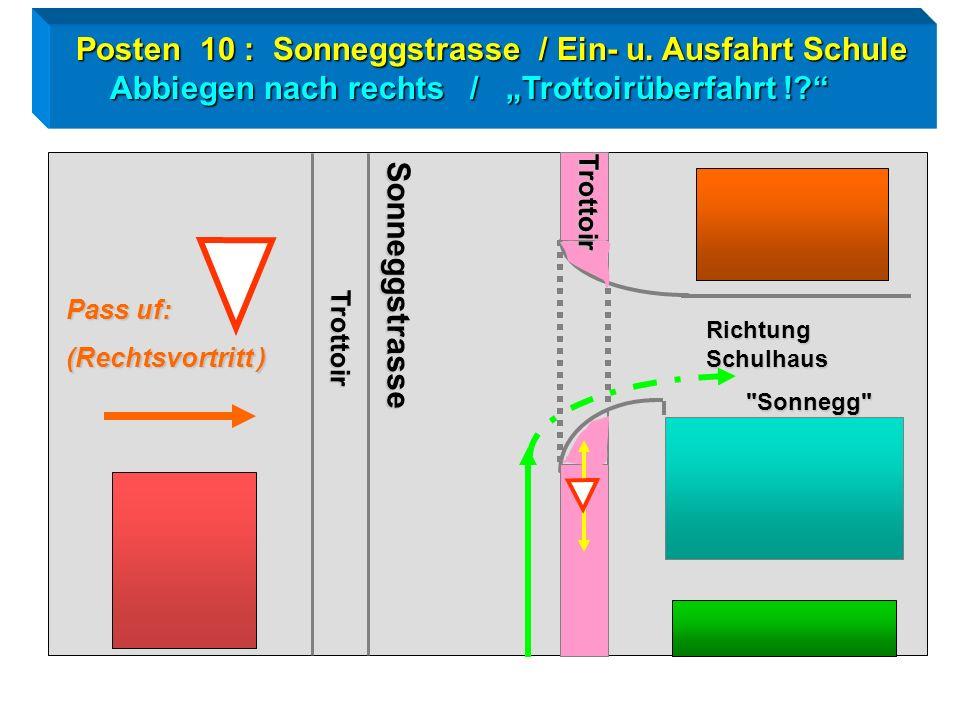 Posten 10 : Sonneggstrasse / Ein- u. Ausfahrt Schule