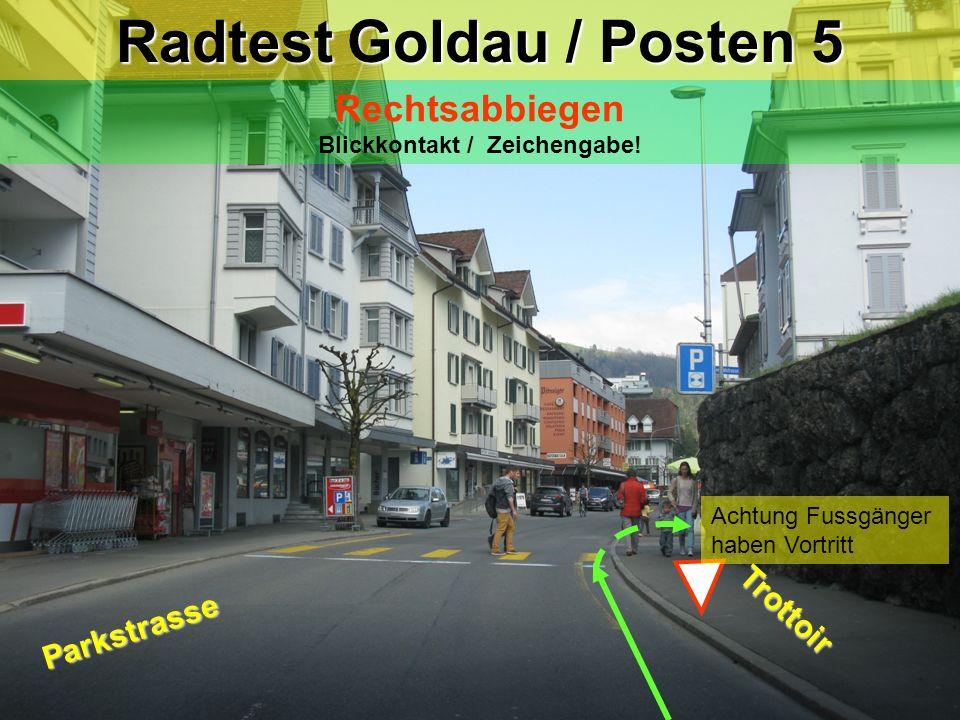 Radtest Goldau / Posten 5 Rechtsabbiegen Blickkontakt / Zeichengabe!