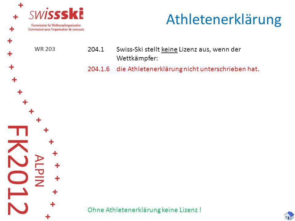 Athletenerklärung WR 203. 204.1 Swiss-Ski stellt keine Lizenz aus, wenn der Wettkämpfer: 204.1.6 die Athletenerklärung nicht unterschrieben hat.