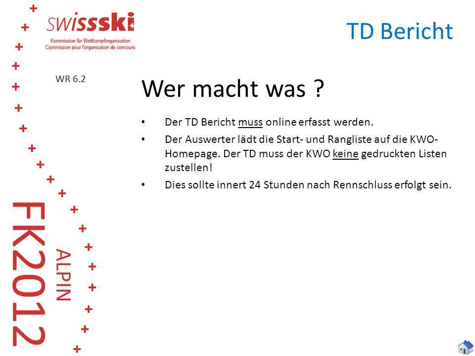 Wer macht was TD Bericht Der TD Bericht muss online erfasst werden.
