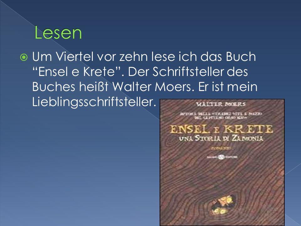Lesen Um Viertel vor zehn lese ich das Buch Ensel e Krete .