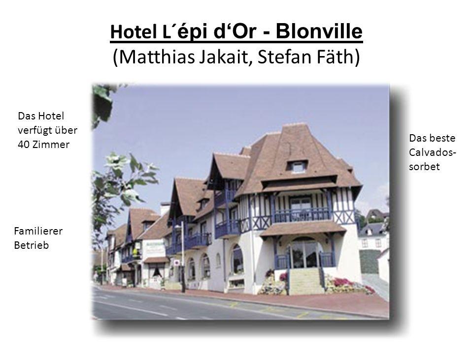 Hotel L´épi d'Or - Blonville (Matthias Jakait, Stefan Fäth)