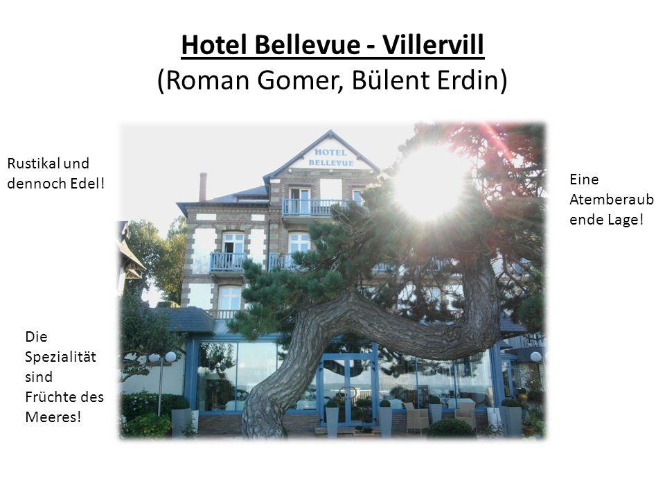 Hotel Bellevue - Villervill (Roman Gomer, Bülent Erdin)