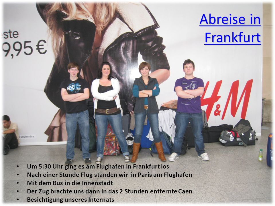 Abreise in Frankfurt Um 5:30 Uhr ging es am Flughafen in Frankfurt los
