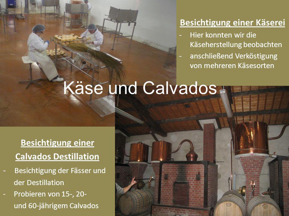 Besichtigung einer Käserei Calvados Destillation