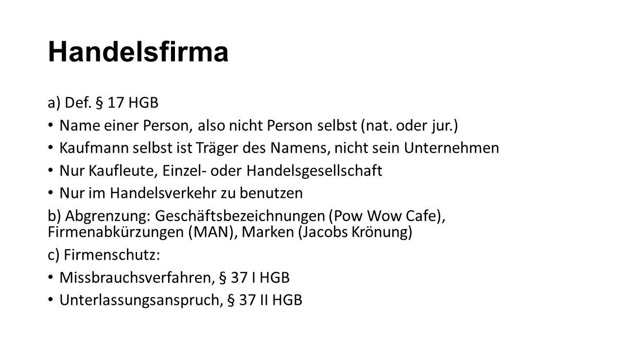 Handelsfirma a) Def. § 17 HGB