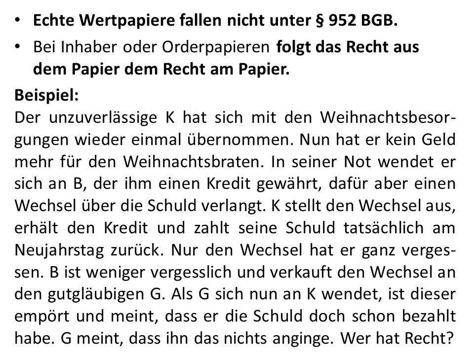 Echte Wertpapiere fallen nicht unter § 952 BGB.