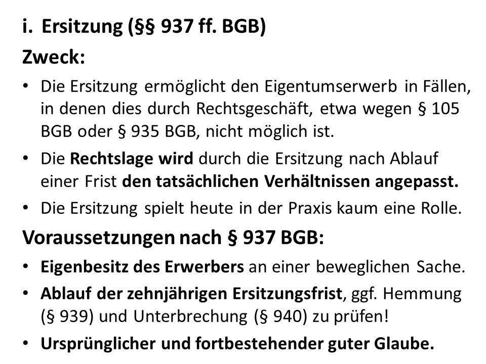 Voraussetzungen nach § 937 BGB:
