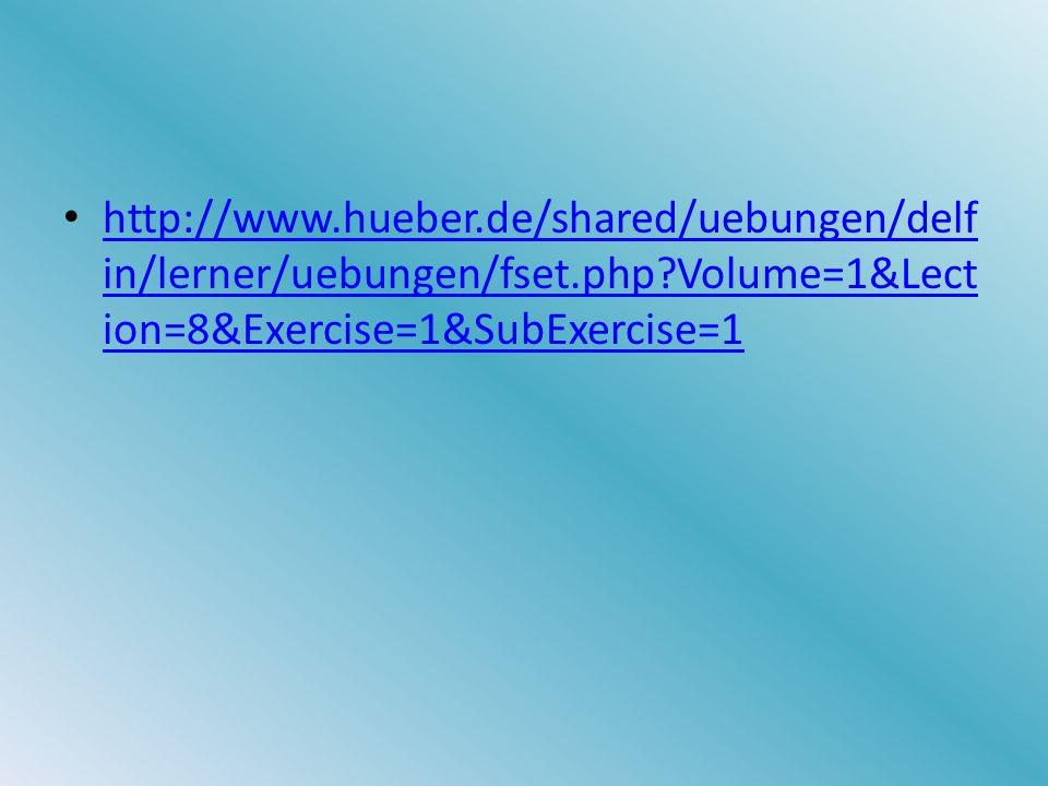 http://www.hueber.de/shared/uebungen/delfin/lerner/uebungen/fset.php Volume=1&Lection=8&Exercise=1&SubExercise=1