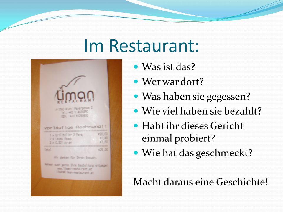 Im Restaurant: Was ist das Wer war dort Was haben sie gegessen